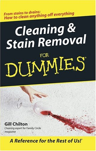 Cleaning & Stain Removal for Dummies  by  Gill Chilton