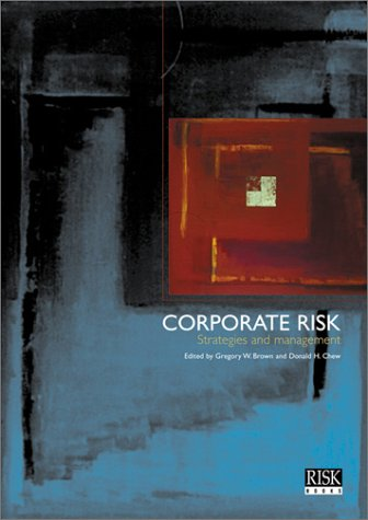 Corporate Risk : Strategies and Management Gregory W. Brown