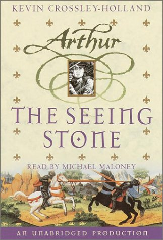 The Arthur Trilogy, Book One: the Seeing Stone  by  Kevin Crossley-Holland