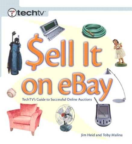 Sell It on eBay: TechTVs Guide to Successful Online Auctions  by  Jim Heid