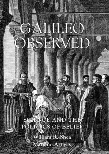 Galileo Observed: Science and the Politics of Belief William R. Shea