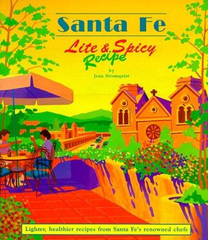 Santa Fe Lite and Spicy Recipe  by  Joan Stromquist