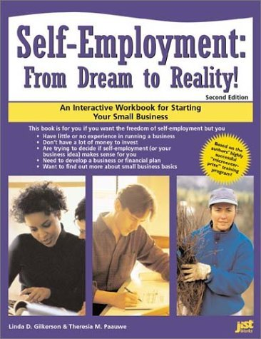 Self Employment, From Dream To Reality!: An Interactive Workbook For Starting Your Small Business  by  Linda D. Gilkerson