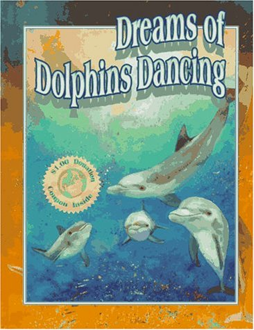 Dreams of Dolphins Dancing [With Workbook] Joan Bourque