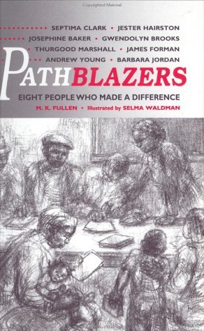 Pathblazers: Eight People Who Made A Difference M. K. Fullen