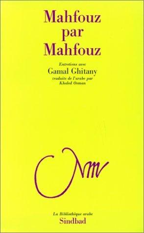 Mahfouz par Mahfouz جمال الغيطاني