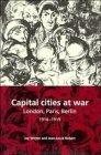Capital Cities at War : Paris, London, Berlin 1914-1919  by  Jay Murray Winter