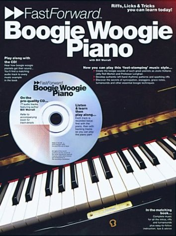 Boogie Woogie Piano - Fast Forward Series: Riffs, Licks and Tricks You Can Learn Today! Bill Worrall