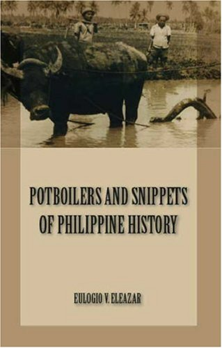 Potboilers and Snippets of Philippine History  by  Eulogio V. Eleazar