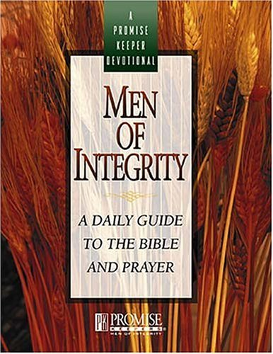 Men Of Integrity: A Daily Guide To The Bible And Prayer Promise Keepers