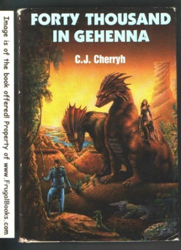 Forty Thousand in Gehenna (Unionside, #1)  by  C.J. Cherryh