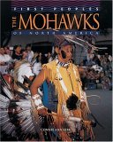 The Mohawks Of North America Connie Ann Kirk