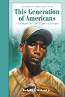 The Generation of Americans: A Story of the Civil Rights Movement Fredrick L. McKissack