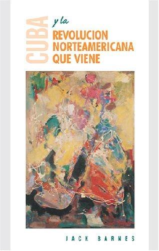 Cuba y la revolución Norteamericana que viene Jack Barnes