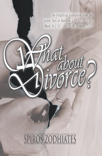 What About Divorce?  by  Spiros Zodhiates