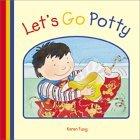 Lets Go Potty Lets Go Potty Karen Fung