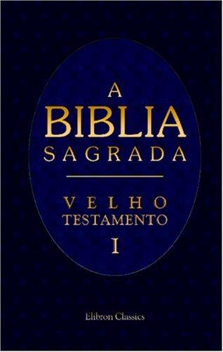 A Biblia Sagrada Antonio Pereira De Figueiredo