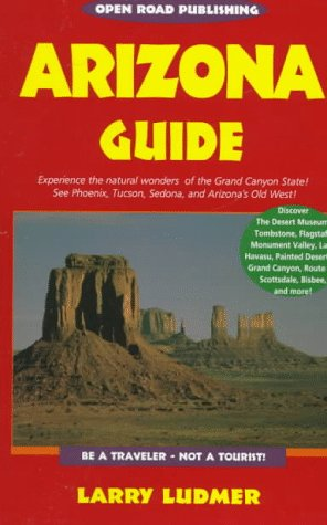 Arizona Guide  by  Larry H. Ludmer