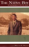 The Native Boy: An Autobiography of a Man from Nyaake William K. Reeves