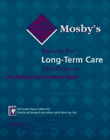 Mosbys Review For Long Term Care Certification For Practical And Vocational Nurses Mary O. Eyles