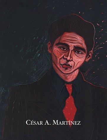 Cesar A. Martinez: A Retrospective Carey Rote