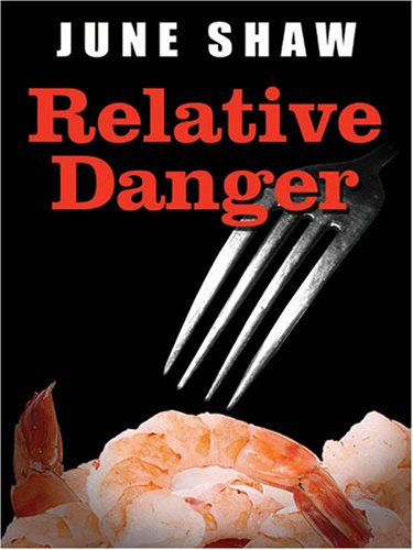 Relative Danger  by  June Shaw