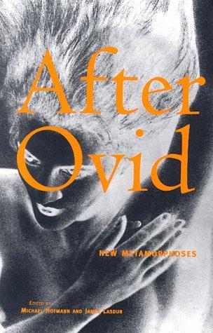 After Ovid: New Metamorphoses  by  Michael Hofmann