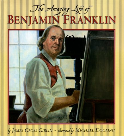The Amazing Life Of Benjamin Franklin  by  James Cross Giblin