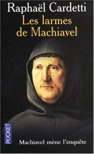 Les Larmes De Machiavel Raphaël Cardetti