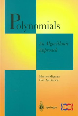 Polynomials: An Algorithmic Approach Maurice Mignotte