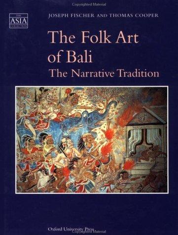 The Folk Art Of Bali: The Narrative Tradition Joseph Fischer