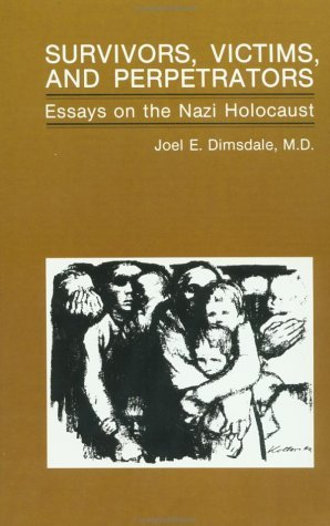Survivors, Victims, And Perpetrators: Essays On The Nazi Holocaust  by  Joel Dimsdale