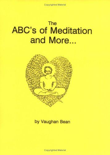 The ABCs of Meditation and More...: Or How to Maximize Your Childs Innate Intelligence (Progressive Parenting Series) Vaughan Bean