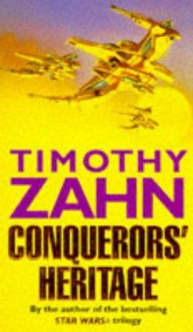 Conquerors Heritage (The Conquerors Saga, #2) Timothy Zahn