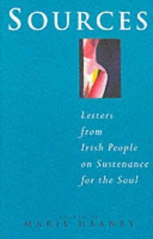 Sources: Letters From Irish People On Sustenance For The Soul Marie Heaney