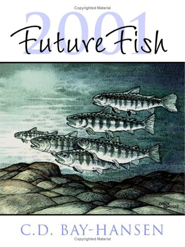 Futurefish 2001: Futurefish in Century 21 - The North Pacific Fisheries Tackle Asian Markets, the Can-Am Salmon Treaty, and Micronesian C.D. Bay-Hansen