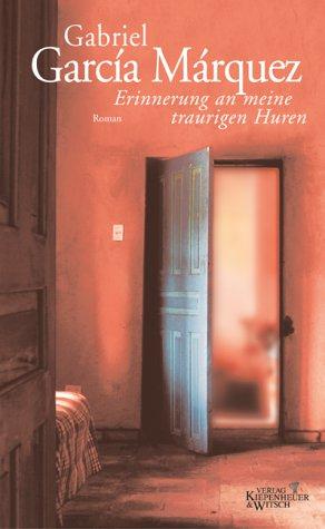 Erinnerung an meine traurigen Huren  by  Gabriel García Márquez