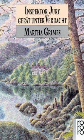 Inspektor Jury gerät unter Verdacht (Richard Jury Mystery, #11) Martha Grimes