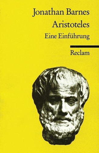 Aristoteles. Eine Einführung Jonathan Barnes