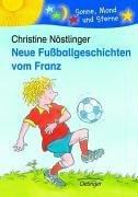 Neue Fußballgeschichten vom Franz (Franz, #16)  by  Christine Nöstlinger
