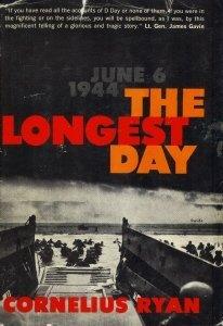 The Longest Day: June 6, 1944 Cornelius Ryan