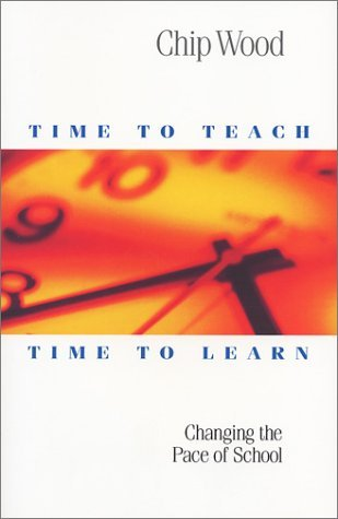 Time to Teach, Time to Learn  by  Chip Wood