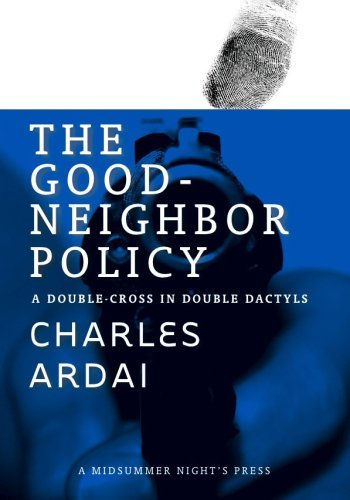 The Good Neighbor Policy: A Double-Cross in Double Dactyls  by  Charles Ardai