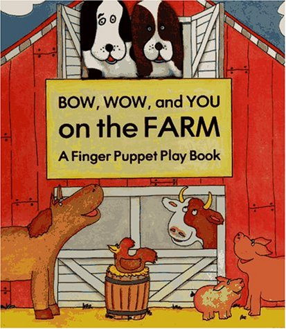 Bow, Wow, and You on the Farm  by  Lisa Ann Marsoli