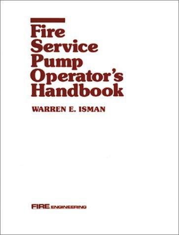 Fire Service Pump Operators Handbook Warren E. Isman