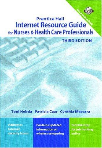 Internet Resource Guide For Nurses And Health Care Professionals Toni Hebda