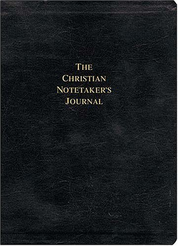 The Christian Notetakers Journal: Two New Eurobond Leather Editions  by  Thomas Nelson Publishers
