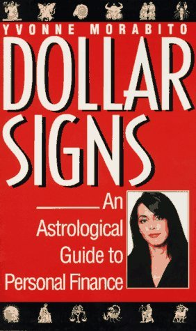 Dollar signs: an astrological guide to personal finance Yvonne Morabito