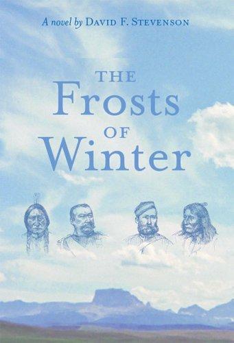 The Frosts Of Winter David F. Stevenson