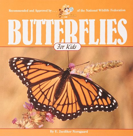 Butterflies For Kids (Wildlife For Kids Series)  by  E. Jaediker Norsgaard